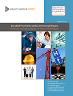Bundled Payments with Commercial Payers: Building a Strong Foundation for a Successful Program